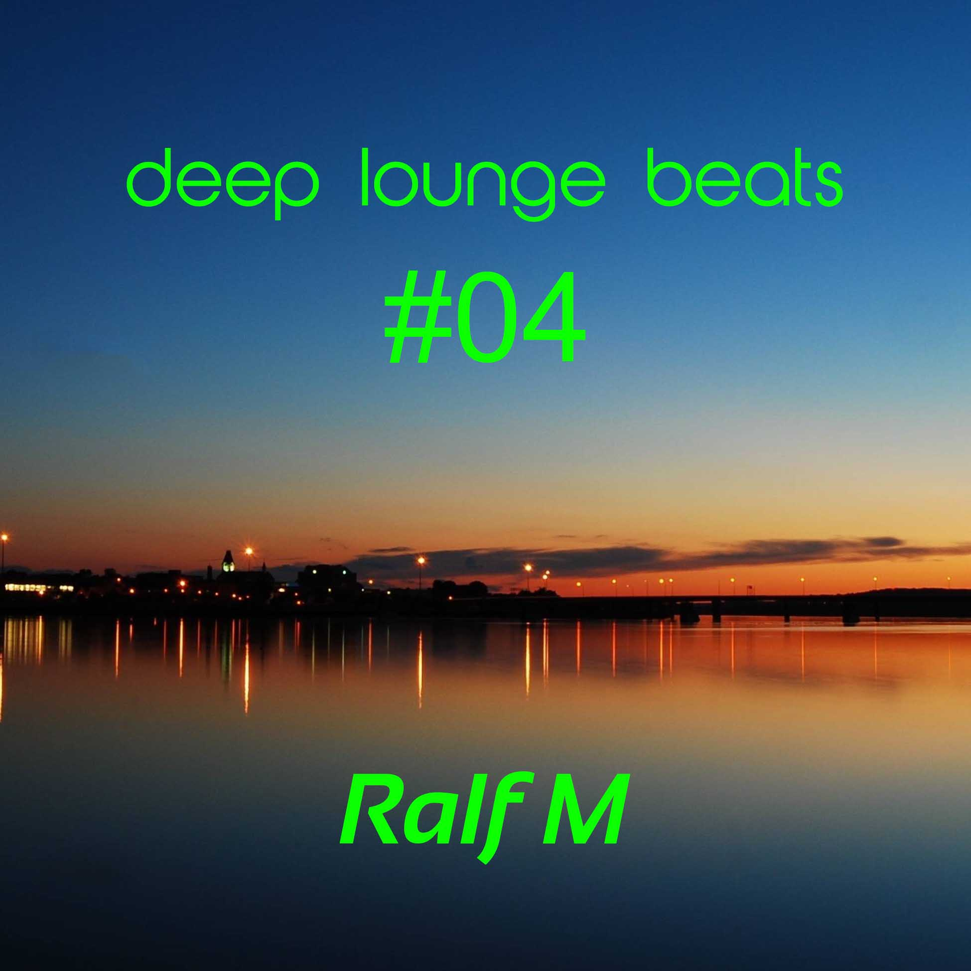 New Deep Lounge Beats Mix #04 (Now available for download)