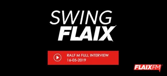 Ralf M Interview Swing Flaix
